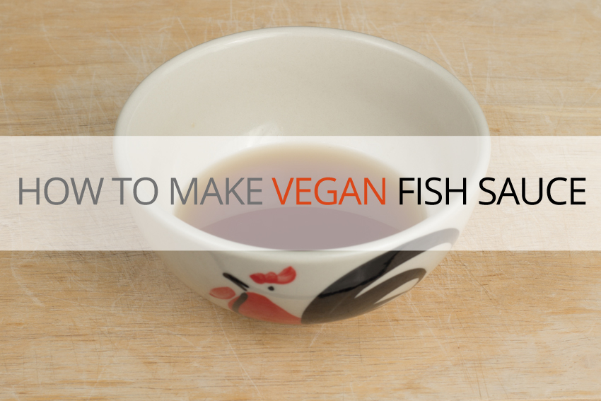 How To Make The Simplest Vegan Fish Sauce